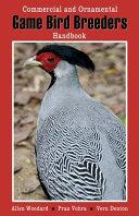 Commercial and Ornamental Game Bird Breeders Handbook