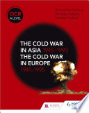 OCR A Level History  The Cold War in Asia 1945   1993 and the Cold War in Europe 1941   95