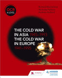 OCR A Level History: The Cold War in Asia 1945—1993 and the Cold War in Europe 1941—95