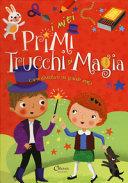 I miei primi trucchi di magia  Ediz  a colori  Ediz  a spirale