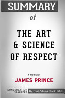 Summary Of The Art And Science Of Respect A Memoir By James Prince Conversation Starters