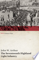 The Seventeenth Highland Light Infantry (Glasgow Chamber of Commerce Battalion) (WWI Centenary Series)