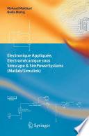 illustration Electronique Appliquée, Electromécanique sous Simscape & SimPowerSystems (Matlab/Simulink)