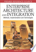 Enterprise Architecture and Integration  Methods  Implementation and Technologies
