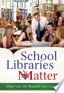 School Libraries Matter  Views From the Research