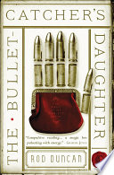 The Bullet Catcher s Daughter Book PDF