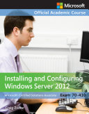 Exam 70 410 Installing and Configuring Windows Server 2012