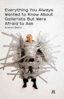 Everything You Always Wanted To Know About Gallerists But Were Afraid To Ask : interviewed in this book talk...
