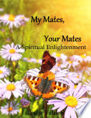 My Mates Your Mates A Spiritual Enlightenment