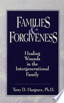 Families And Forgiveness Healing Wounds In The Intergener