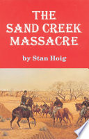 The Sand Creek Massacre : his responsibility for the attack...