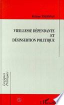 Vieillesse dépendante et désinsertion politique