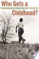 Who Gets a Childhood
