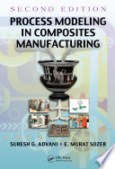 Process Modeling in Composites Manufacturing  Second Edition