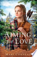 Aiming For Love Brides Of Hope Mountain Book 1