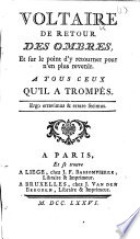 Voltaire de retour des ombres, et sur le point d'y retourner pour n'en plus revenir, etc. [By Charles L. Richard.]