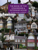 The book of the Edwardian   interwar house