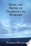 From the Brink of Darkness to Worship