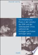 Schriftstellerische Praxis in der Literatur der DDR und der Volksrepublik China während der fünfziger und frühen sechziger Jahre