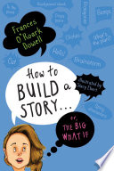 How to Build a Story       Or  the Big What If Book PDF
