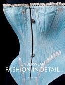 Underwear: Fashion In Detail : to garters, underwear: fashion in detail gets...