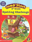 Jumpstart 2nd Gr: Spelling Challenge Workbook : for second grade-age students that feature...