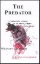 The predator. L'angosciante ritratto di un feroce e brutale serial killer
