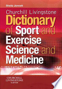 Churchill Livingstone s Dictionary of Sport and Exercise Science and Medicine E Book
