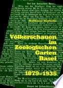 Völkerschauen im Zoologischen Garten Basel, 1879-1935