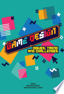 Game Design Issues Trend And Challenges Utem Press