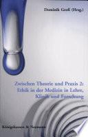 Ethik in der Medizin in Lehre, Klinik und Forschung