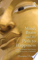 Mind  Brain and the Path to Happiness
