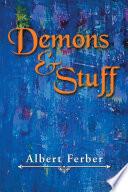 Demons and Stuff