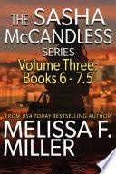 The Sasha McCandless Series Volume 3  Books 6 7 5
