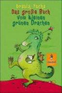 Das grosse Buch vom kleinen grünen Drachen