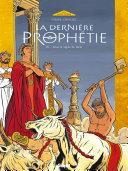 La dernière prophétie , tome 1 à 3