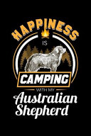 Happiness Is Camping With My Australian Shepherd