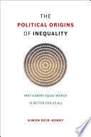 The Political Origins Of Inequality : is not just a problem...