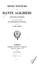 Opere poetiche di Dante Alighieri  con note di diversi  Vita di Dante Alighieri