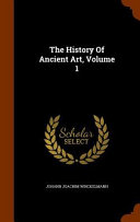 The History of Ancient Art, Volume 1