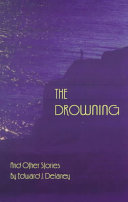 The Drowning : collection of short stories explores the intricate...