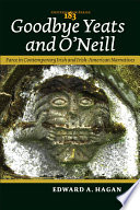 Goodbye Yeats and O Neill
