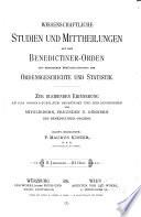 Studien und Mitteilungen zur Geschichte des Benediktiner-Ordens und seiner Zweige