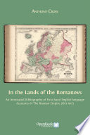In the Land of the Romanovs Romanov Rule In Russia Foreign Visitors And Residents