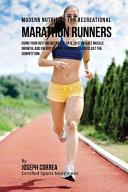 Modern Nutrition for Recreational Marathon Runners