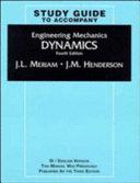Study guide to accompany Engineering mechanics volume 2  Dynamics