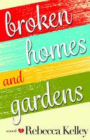 Broken Homes   Gardens
