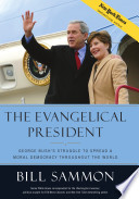 The Evangelical President President Bush Is A Failure The Media Is