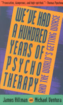 We ve Had a Hundred Years of Psychotherapy  And the World s Getting Worse