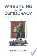 Wrestling With Democracy : from the mid-to-late nineteenth century onward, western...